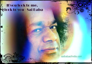 If you look to me I look to you- sai baba