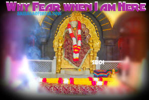 shirdi-sai-baba-why-fear-when-i-am-here-photo