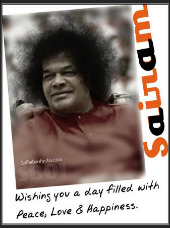 Wishing you a day filled with Peace, Love & Happiness sai ram