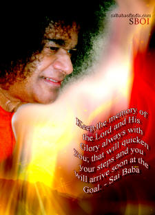sathya sai baba quote photo - Keep the memory of the Lord and His Glory always with you; that will quicken your steps and you will arrive soon at the Goal.