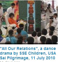 """All Our Relations"", a dance drama by SSE Children, USA Sai Pilgrimage, 11 July 2010"