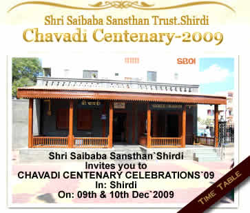 Shri Saibaba Sansthan Shirdi -Invites you to CHAVADI CENTENARY CELEBRATIONS`09  In: Shirdi On: 09th & 10th Dec`2009
