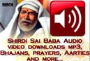 Download: Shirdi Sai Audio mp3, Bhajans, Prayers, Aarties, mantras