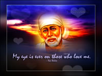 My eye is ever on those who love me sai baba