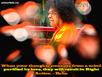 sai baba quote- When-your-thoughts-emanate-from-a-mind-purified-by-love--they-will-result-in-Right-Action.