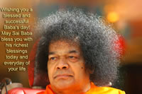 Wishing you a blessed and successful Baba's day! May Sai Baba bless you with his richest blessings today and everyday of your life