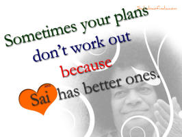 your-plans-or-gods-plans-sai-plans