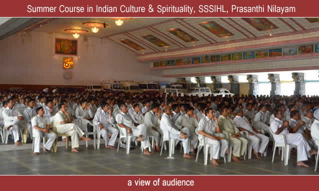 The Sri Sathya Sai Institute of Higher Learning organised a Summer Course on the theme of Indian Culture and Spirituality from the 10th June to 12th June 2011 at Prasanthi Nilayam.